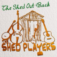 The Shed Out Back — The Shed Players