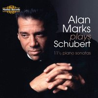 Alan Marks Plays Schubert Sonatas — Франц Шуберт, Alan Marks