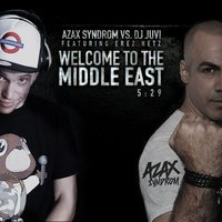 Welcome to the Middle East — Erez Netz, Azax Syndrom feat. Dj Juvi