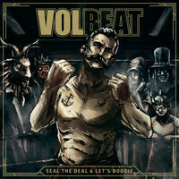 Seal The Deal & Let's Boogie — Volbeat