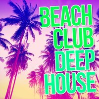 Beach Club Deep House — сборник