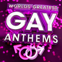 40 - World's Greatest Gay Anthems - The Only Gay Anthem Album You'll Ever Need ! — Glitteratti Inc.