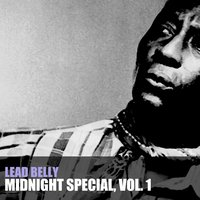 Midnight Special, Vol. 1 — Lead Belly
