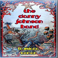 Louisiana Woman — The Danny Johnson Band