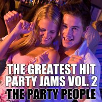The Greatest Hit Party Jams Vol. 2 — The Party People