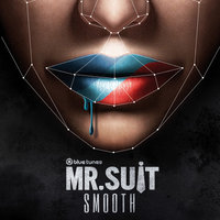 Smooth — Mr. Suit