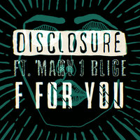 F For You — Mary J. Blige, Disclosure