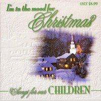I'm In The Mood For Christmas - Songs For Our Children — Chris Christian, Courtney, GERBERT