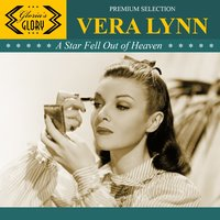 A Star Fell Out of Heaven — Vera Lynn