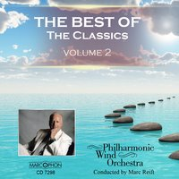 The Best Of The Classics Volume 2 — Philharmonic Wind Orchestra & Marc Reift