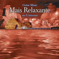 Guitar Music Mais Relaxante No Universo — сборник