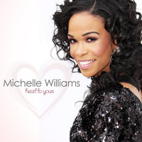 Heart to Yours — Michelle Williams