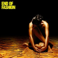 End Of Fashion — End of Fashion