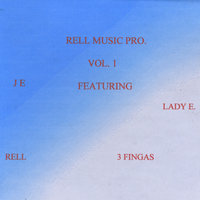 Rell Music Pro, Vol. 1 — Rell, JE, Lady E & 3 Fingas