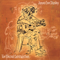 The Eternal Contradiction — James Lee Stanley