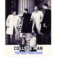 College Man — The Isley Brothers
