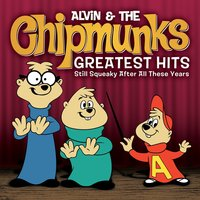 Greatest Hits: Still Squeaky After All These Years — Alvin And The Chipmunks