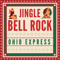 Jingle Bell Rock — Ohio Express