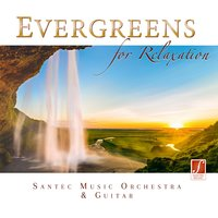 Evergreens for Relaxation — Santec Music Orchestra