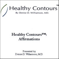 Healthy Contours: Affirmations — Denise D. Williamson, MD