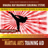 Martial Arts Training Aid — Binaural Beat Brainwave Subliminal Systems