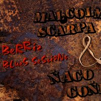 Berriz blues sessions — Malcolm Scarpa & Ñaco Goñi
