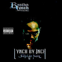 Lynch By Inch, Suicide Note — Brotha Lynch Hung