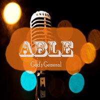 Able — God's General