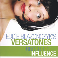 Under The Influence — Eddie Blazonczyk's Versatones