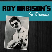 In Dreams — Roy Orbison