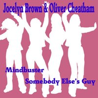 Mindbuster — Jocelyn Brown, Oliver Cheatham, Jocelyn Brown & Oliver Cheatham