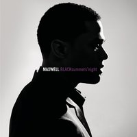 BLACKsummers'night (2009) — Maxwell