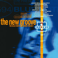 The New Groove: The Blue Note Remix Project Vol. 1 — сборник