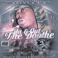 Dead Poetz Ent. Presents... Omega R.e.d. - In & Out The Booth Vol.3 (Hosted by DJ sKiLlZ & DJ Papo The Grinch) — Omega R.E.D.