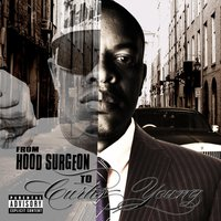From Hood Surgeon to Curtis Young — Curtis Young