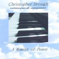 A Moment of Peace — Christopher Brough