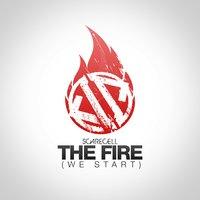 The Fire (We Start) — Scarecell