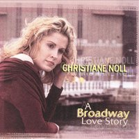 A Broadway Love Story — Christiane Noll