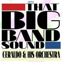 That Big Band Sound — Geraldo and His Orchestra