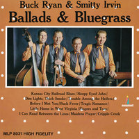 Ballads & Bluegrass — Buck Ryan, Smitty Irvin