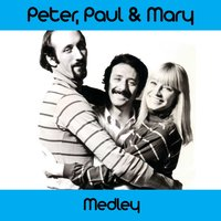 Peter, Paul & Mary Medley: Early in the Morning / 500 Miles / Sorrow / This Train / Bamboo / It's Raining / If I Had My Way / Cruel War / Lemon Tree / If I Had a Hammer / Autumn to May / Where Have All the Flowers Gone? — Peter, Paul & Mary
