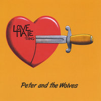 Love/Hate Thing — Peter and the Wolves