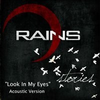 Look in My Eyes — Rains