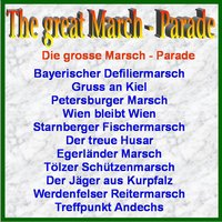 The Great March - Parade — Die Original Alpenjäger