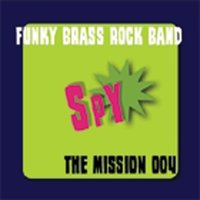 THE MISSION 004 — funky brass rock band SPY
