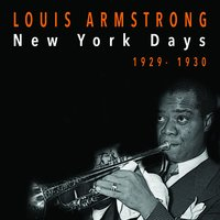 Louis Armstrong - New York Days (1929-1930) — Louis Armstrong, Louis Armstrong And His Orchestra, Louis Armstrong And His Savoy Ballroom Five, Louis Armstrong And His Savoy Ballroom Five, Louis Armstrong and His Orchestra, Louis Armstrong