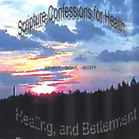 Scripture Confessions for Health, Healing, and Betterment - Spirit-Soul & Body — Evangelist Leroy A. Rasberry Sr.