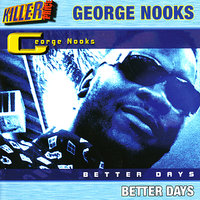 Better Days — George Nooks