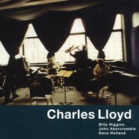 Voice in the Night — Charles Lloyd, John Abercrombie, Dave Holland, Billy Higgins, John Abercrombie & Dave Holland & Charles Lloyd & Billy Higgins