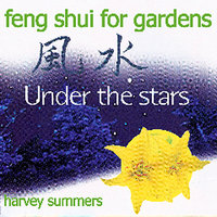 Feng Shui For Gardens - Under The Stars — Harvey Summers